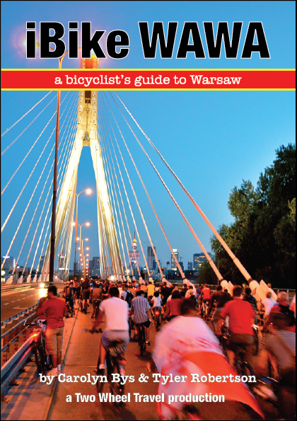 Warsaw bicycle guide, travel warsaw poland, bicycling in warsaw, bike guide to warsaw, two wheel travel guide book warsaw, veturilo, bike sharing warsaw poland, where to bike in warsaw, warsaw insider bicycle