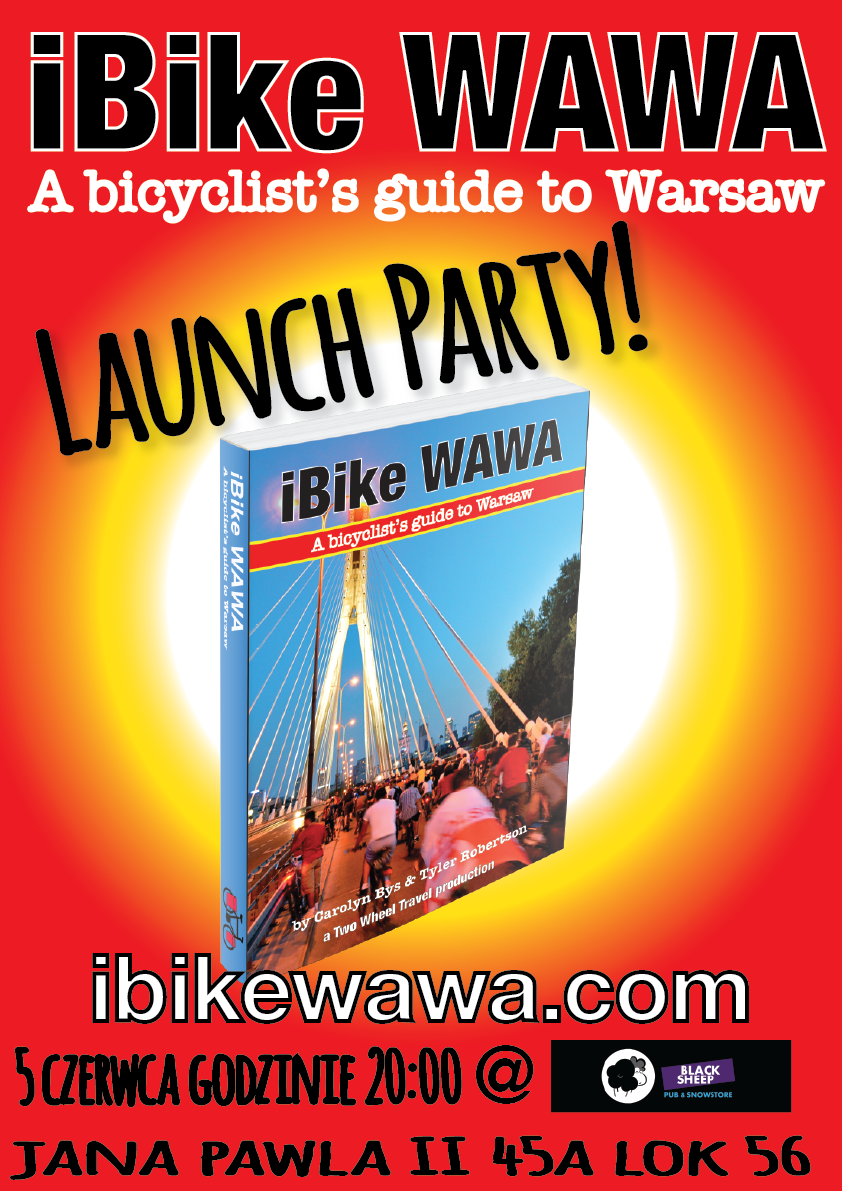 ibike WAWA - A bicyclist's guide to WARSAW Poland is launching at Black Sheep on Jana Pawla 45a on Friday 5 June at 8 PM in Warsaw Poland