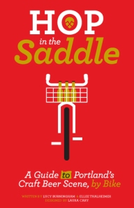 Hop in the Saddle: a Guide to Portland's Craft Beer Scene; Two Wheel Travel Bicycle Gift Guide
