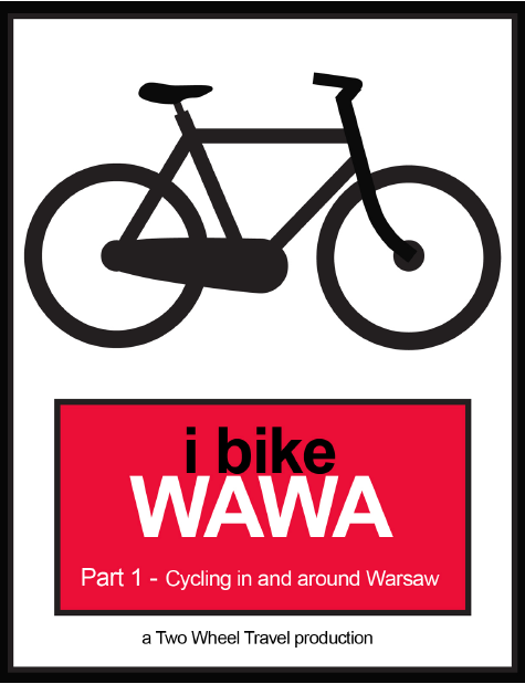 A bicycle guide to Warsaw Poland; Two Wheel Travel